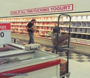 look at all this fucking yogurt